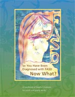So You Have Been Diagnosed With FASD - Now What?